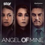 «Angel of Mine»: Α' Προβολή 13/07/2021